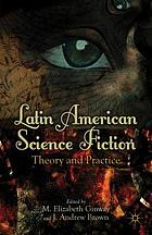 Latin American science fiction : theory and practice