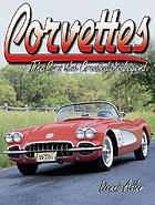 Corvettes : the cars that created the legend