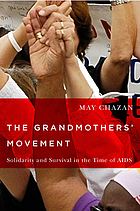 The grandmothers' movement : solidarity and survival in the time of AIDS