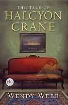The tale of Halcyon Crane : a novel