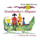 Grandmother's alligator : a tail in two sittings = [Burukenge wa nyanya : mkia wa vikao viwili]
