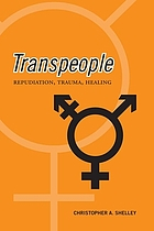 Transpeople: Repudiation, Trauma, Healing cover image