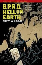 B.P.R.D. [1], Hell on Earth : new world