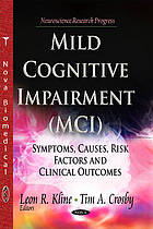 Mild cognitive impairment (MCI) : symptoms, causes, risk factors and clinical outcomes