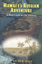 Hawaii's Russian adventure : a new look at old history