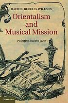 Orientalism and musical mission : Palestine and the West
