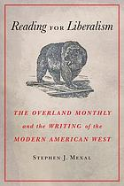 Reading for liberalism : the Overland monthly and the writing of the modern American West