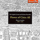 Flower of cities all : music in London, 1580-1620