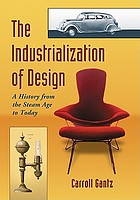 The industrialization of design : a history from the steam age to today