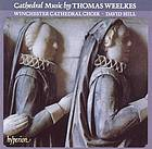 Cathedral music by Thomas Weelkes.