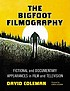 The Bigfoot filmography : fictional and documentary... by  David Coleman