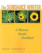 The sundance writer : a rhetoric, reader, handbook