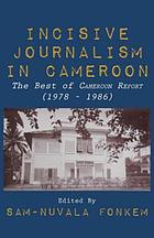 Incisive journalism in Cameroon : the best of