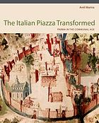 The Italian piazza transformed : Parma in the communal age