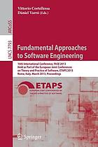 Fundamental Approaches to Software Engineering 16th International Conference, Fase 2013, Held As Part of the European Joint Conferences on Theory and Practice of Software, Etaps 2013, Rome, Italy,