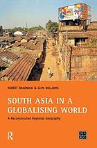 South Asia in a globalising world : a reconstructed regional geography