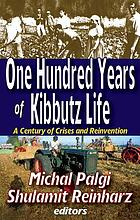 One hundred years of kibbutz life : a century of crises and reinvention