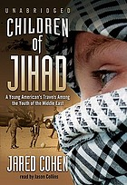 Children of Jihad : [a young American's travels among the youth of the Middle East]
