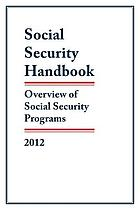 Social Security Handbook : overview of Social Security programs, 2012.