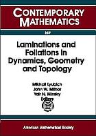 Laminations and foliations in dynamics, geometry and topology : proceedings of the conference on laminations and foliations in dynamics, geometry and topology, May 18-24, 1998, SUNY at Stony Brook