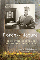 Force of nature : George Fell, founder of the natural areas movement