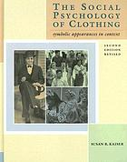 The social psychology of clothing : symbolic appearances in context