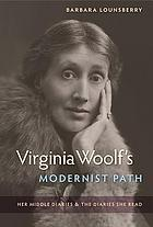 Virginia Woolf's modernist path : her middle diaries & the diaries she read