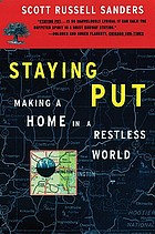 Staying put : making a home in a restless world