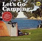 Let's go camping : 66 great places to pitch your tent or park your van and things to do when you get there