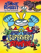 Stone Rabbit 4 : Superhero Stampede.