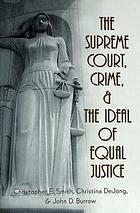 The Supreme Court, crime & the ideal of equal justice