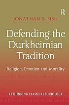 Defending the Durkheimian Tradition: Religion, Emotion and Morality cover image