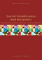 Social stratification and inequality : class conflict in historical, comparative, and global perspective