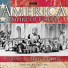 America, empire of liberty. Vol. 1, Liberty & slavery