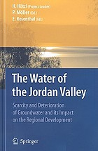 The water of the Jordan valley : scarcity and deterioration of groundwater and its impact on the regional development
