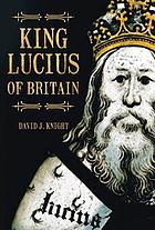King Lucius of Britain.