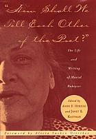 How shall we tell each other of the poet? : the life and writing of Muriel Rukeyser