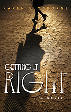 Getting it right : a novel