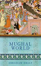 The Mughal world : India's tainted paradise