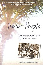 Dear people : remembering Jonestown : selections from the Peoples Temple collection at the California Historical Society