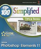 Photoshop elements 11 : top 100 simplified tips & tricks