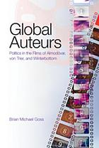 Global auteurs : politics in the films of Almodóvar, von Trier, and Winterbottom