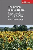 The British in Rural France : Lifestyle migration and the ongoing quest for a better way of life.