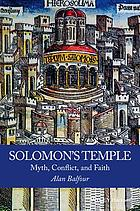 Solomon's Temple : Myth, Conflict, and Faith