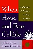When hope and fear collide : a portrait of today's college student