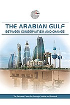 The Arabian Gulf : between conservatism and change.