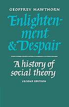 Enlightenment and despair : a history of sociology.