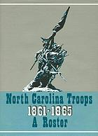 North Carolina troops, 1861-1865 : a roster
