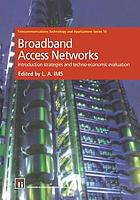 Broadband Access Networks : Introduction Strategies and Techno-economic Evaluation