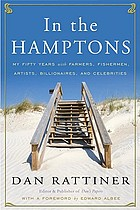 In the Hamptons : my fifty years with farmers, fishermen, artists, billionaires, and celebrities